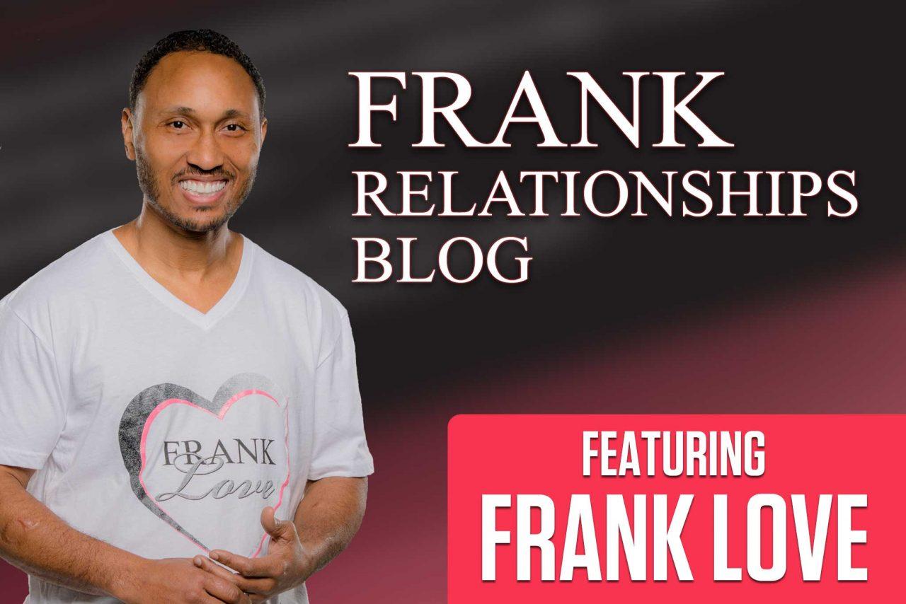 http://frank-love.com/wp-content/uploads/2012/09/Frank-Relationships-Blog-Thumb-1280x854.jpg