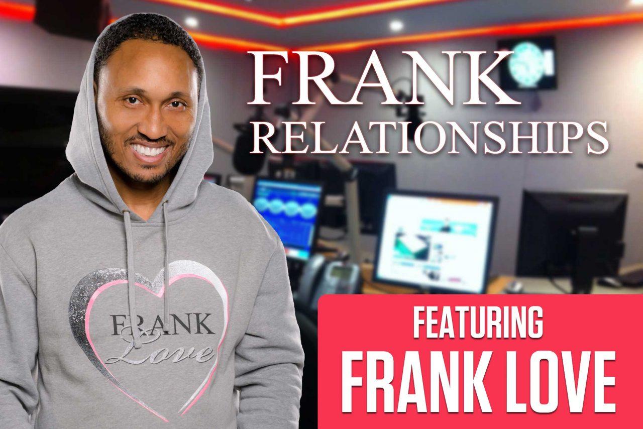 https://frank-love.com/wp-content/uploads/2018/04/frank-relationships-podcast-radio-show-1280x854.jpg